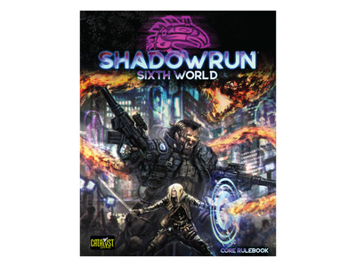Shadowrun Sixth World - Core rulebook